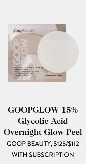 GOOPGLOW 15% Glycolic Acid Overnight Glow Peel GOOP BEAUTY, $125/$112 with subscription