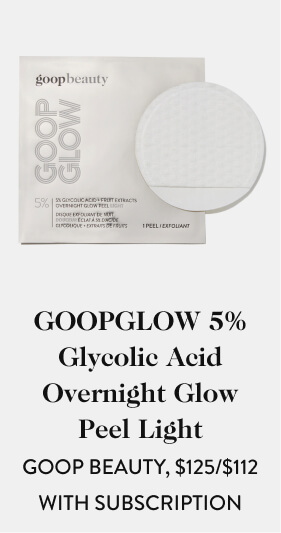GOOPGLOW 5% Glycolic Acid Overnight Glow Peel Light GOOP BEAUTY, $125.00/$112.00 with subscription
