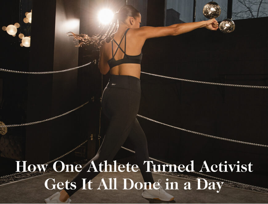 How One Athlete Turned Activist Gets It All Done in a Day
