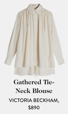 Gathered Tie-Neck Blouse VICTORIA BECKHAM, $890